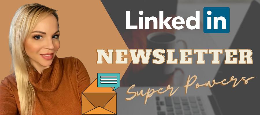 LinkedIn Newsletter Super Powers!