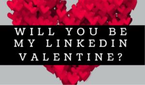 Will You Be My LinkedIn Valentine